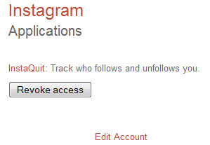 Authorising your Instagram account with InstaQuit: We can only access your statistics if you keep our app authorised in your Instagram account. To reactivate it, simply log into http://www.instaquit.co.uk and authorise the app with your Instagram account.We may on occasion drop you a quick email as a curtsey reminder, however if you do not wish to use InstaQuit any further then you are free to remove the app from your profile.