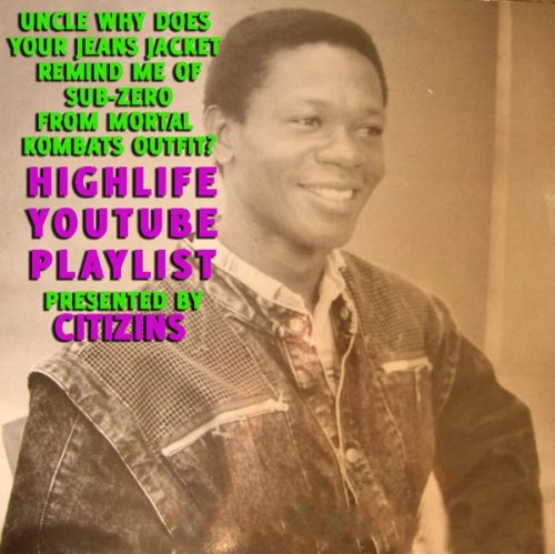 My Ghanaian Culture & Music Monday: Uncle Why Does Your Jeans Jacket Remind Me of Sub-Zero From Mortal Kombat's Outfit Highlife Youtube Playlist  Presented by CITIZINS: http://www.youtube.com/playlist?list=PLC684B6011204D56A  via citizins Get some more Ghana music in your life.