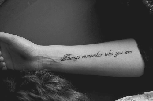 """always remember who you are"""