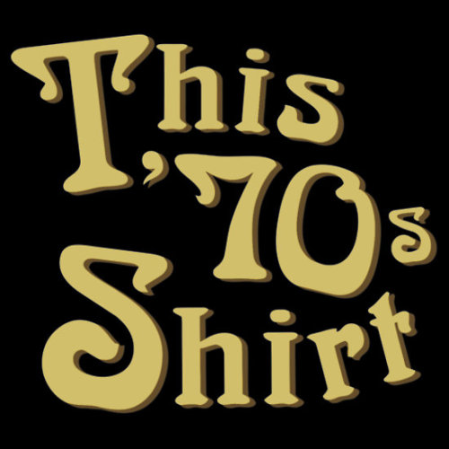 "This 70's Shirt t-shirt by Adam de la Mare This t-shirt is for all you fans of ""That 70's Show"" Enjoy."