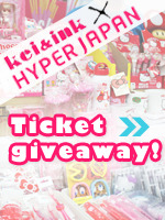 I'm joining KEI & INK's ticket giveaway to Hyper Japan 2012 To find out how you can also have a chance to get a pair of tickets click here! Closing date: 17 Feb, Friday @ midnight GMT Ganbatte!