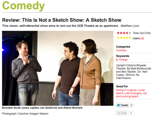 taxidermychurch:  This Is Not A Sketch Show: A Sketch Show got a killer review in TimeOut NY! Click my mug to read it or hit up the newsstands, old school. (And make reservations for our next show, Wed., Feb. 15 at 9:30pm. Only $5.)