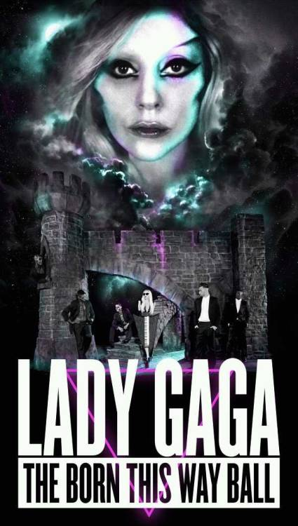 trappedinalostworld:  The Born This Way Ball 2012 official tour poster. Originally tweeted by Lady Gaga