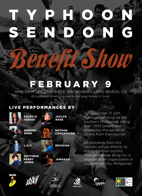 "etmm:  anakbayanla:   TYPHOON SENDONG Benefit Show THURSDAY, FEBRUARY 9TH6:00pm - 10:00pmALL AGES On December 17, 2011 Typhoon Sendong hit the Southern Philippines killing over 1,500 people and displacing thousands of others from their homes. Join Anakbayan Los Angeles, Filipino Migrant Center (FMC) & the National Alliance for Filipino Concerns (NAFCON) as we come together for a night of food and music to raise money for those affected by the typhoon. All proceeds from this show will go directly to aiding typhoon victims through Panday Bulig Inc. ( www.cdrc-phil.com/pandaybulig), a disaster relief organization in Cagayan De Oro City, Philippines. LIVE PERFORMANCES BY: Jaclyn RoseJumakaeKrystle TugadiL.U.VMatthew Parry JonesNathan ConcepcionReVisionShining Sons $5 donation at the door (no one turned away for lack of funds)20% OF ALL FOOD PURCHASES will go towards typhoon relief efforts **If you're unable to attend but would still like to donate, you can do so online at: tinyurl.com/bayanihanrelief OR you can write a check made payable to ""Tulong Sa Bayan (TSB)"" and mail it to: 519 S. Spring St., Los Angeles, CA 90013 For more information, visit: anakbayanla.orgbayanusa.orgfmcsc09.wordpress.comhabi-arts.orgnafconusa.orgsigawla.tumblr.com     Come through tomorrow night, y'all!! I'm performing along with a bunch of other dope artists. Also, as one of the organizers of this event with other Anakbayan LA members, I can personally say that we've got a dope program lined up for you!"