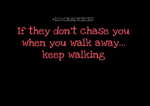#105 — If they don't chase you… keep walking.