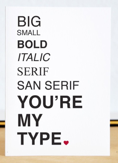 riverstoneproductions:  What as fun valentine card for the typography lover in your life! By Etsy seller MissusDPaperie, via Mashable