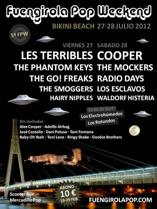 THE GO! FREAKS @ FUENGIROLA POP WEEKEND!viernes 27 de julio. Bikini Beach (Fuengirola. Málaga) + Les Terribles, Phantom Keys, The Smoggers & Hairy nippleshttp://wwww.fuengirolapop.com //////////////////// THE GO! FREAKS @ FUENGIROLA POP WEEKEND!friday july 27th. Bikini Beach (Fuengirola. Málaga) + Les Terribles , Phantom Keys, The Smoggers & Hairy nippleshttp://wwww.fuengirolapop.com