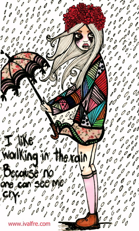 valfre-journal:  I like walking in the rain, Because no one can see me cry #EMO-licious