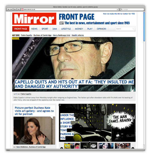At 6.15am on 8th February 2012 the Mirror.co.uk, the digital home of the Daily Mirror and Sunday Mirror launched a new site designed by &&& Creative. The site nods to the Mirrors heritage, its straight forward approach to journalism and brilliant contributors. Reinforcing it as a premium brand with a new back-end and bright, clean front-end design. Check it out at Mirror.co.uk or read about the project in paidContent:UK.