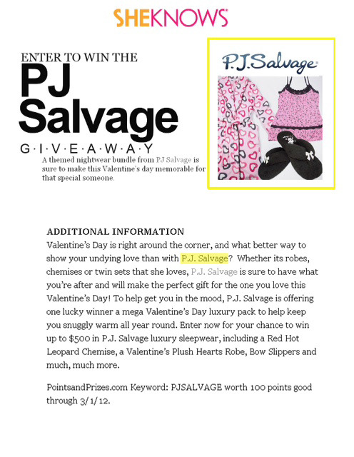 SheKnows featured P.J. Salvage in a Valentine's Day giveaway offering $500 in P.J. Salvage, and the giveaway will also be featured in their newsletter over the next week