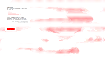 prostheticknowledge:  Interactive Fluid Dynamics Rendered In ASCII  Web designer Nick Kwiatek's website features a playful interactive home page. Move the mouse around to see virtual fluid forms appear, press the left mouse button for a burst of movement. Try it out here  ! again! again!