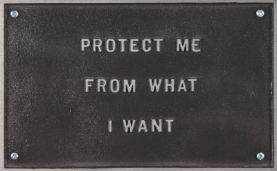 cavetocanvas:  Jenny Holzer, Protect Me From What I Want, 1983-85  There's really only so many times I can reblog this. But multiple people are posting Jenny Holzer stuff on my dash right now. I'm not even in a bad mood! I'm just compelled to reblog her.