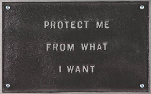 cavetocanvas:   Jenny Holzer, Protect Me From What I Want, 1983-85   Raise your hand if the Placebo song is now stuck in your head.