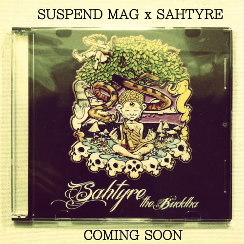 COMING SOON —————— SUSPEND MAGAZINE x SAHTYRE WWW.SUSPENDMAG.COM