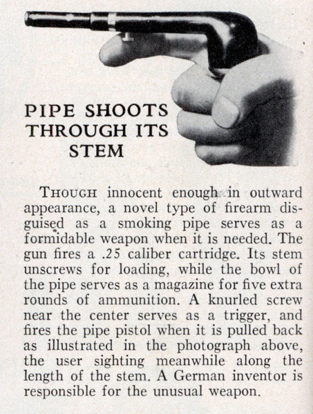 earwigbiscuits:  Pipe Shoots Through Its Stem…from Popular Science, February 1933