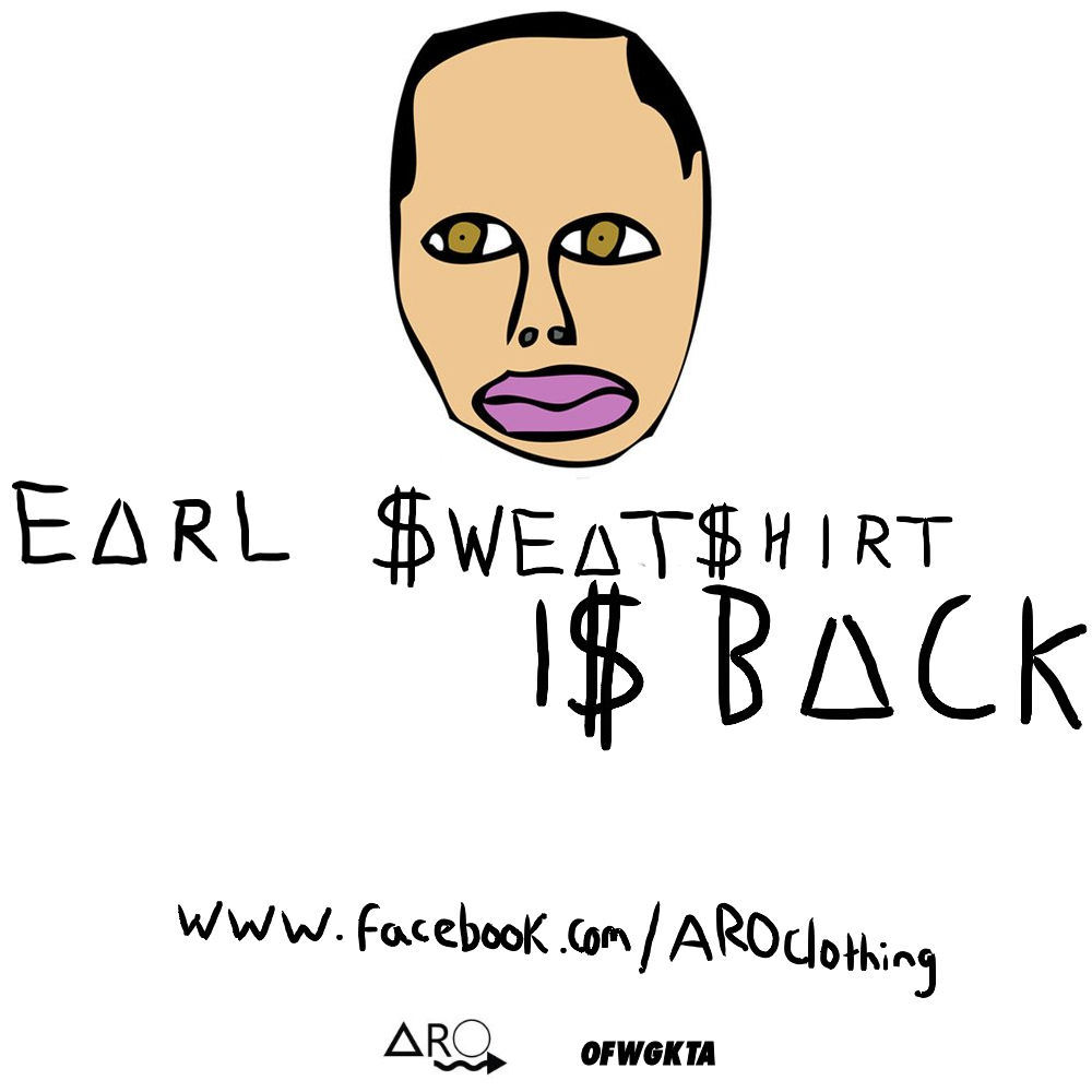 FREE EARL, THAT'S THE FUCKING SHIT. AND IF YOU DISAGREE, SUCK A COUPLE PIMPLE-COVERED DICKS. WG.