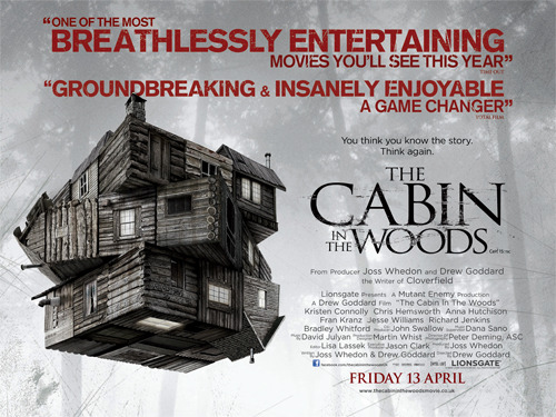 UK exclusive poster for The Cabin In The Woods You can see the new UK exclusive poster for The Cabin In The Woods right here.