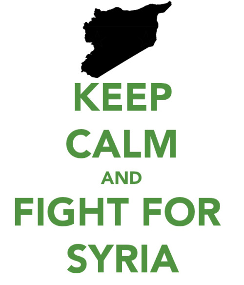 as-ma:  talebyheart:  keepcalmandtabbouleh:   Keep Calm and Fight For Syria May Allah empower them, protect them, and guide them to victory  Syria, your victory will be reality soon.  My heart is at Syria may Allah give them strength