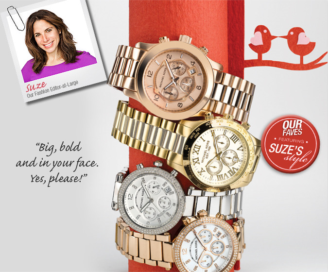 "Michael Kors watches are a must-have for every season. ""Big, bold & in your face! Yes, please!"" -Suze Yalof Schwartz, our Fashion Editor at Large"