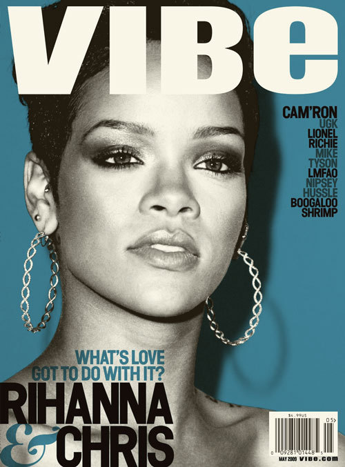 Magazine Cover (2009) Rihanna // Vibe Magazine Love in a hopeless place. http://www.vibe.com Image Source: Vibe.com