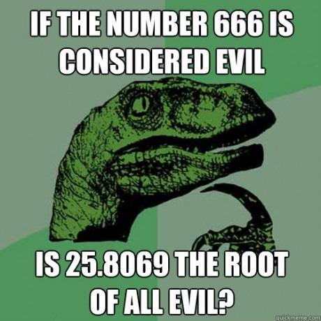 And it's an odd number… EVIL.