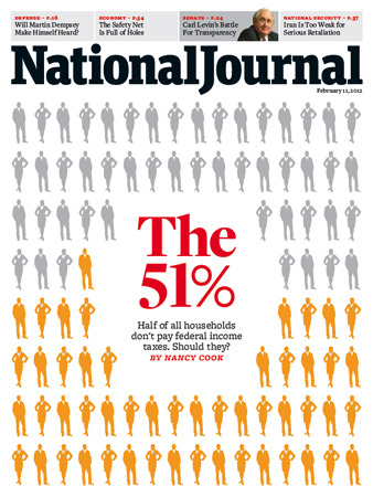 The cover of the Feb. 11, 2012 issue of National Journal. The 51%: Half of all households don't pay federal income taxes. Should they? By Nancy Cook.