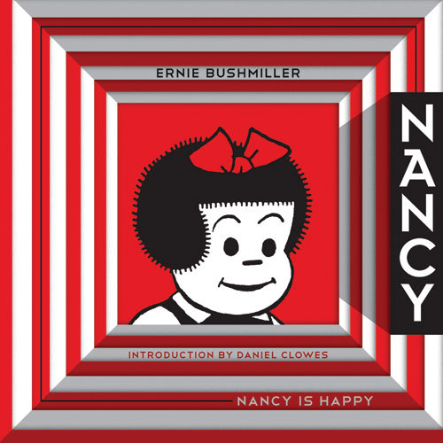 Ernie Bushmiller, Nancy Is Happy: Complete Dailies 1943-1945 (Vol. 1)  Awesome. Filed under: Nancy