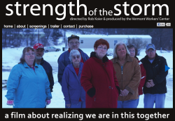 a documentary about VT communities post-Irene Strength of the Storm watch the trailer on youtube
