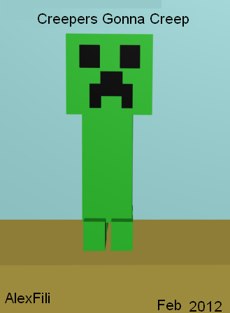 Creepers Gonna Creep (made in 3D Studio Max)