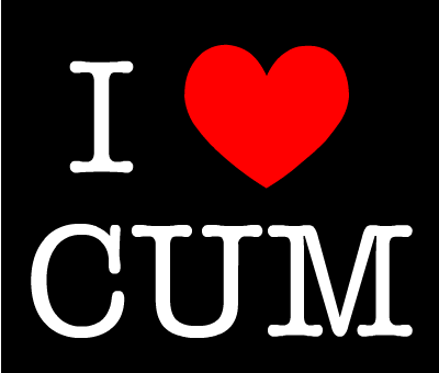 coolatino:  furncum:  Yes, yes I do.  I fucking love Cum!!!
