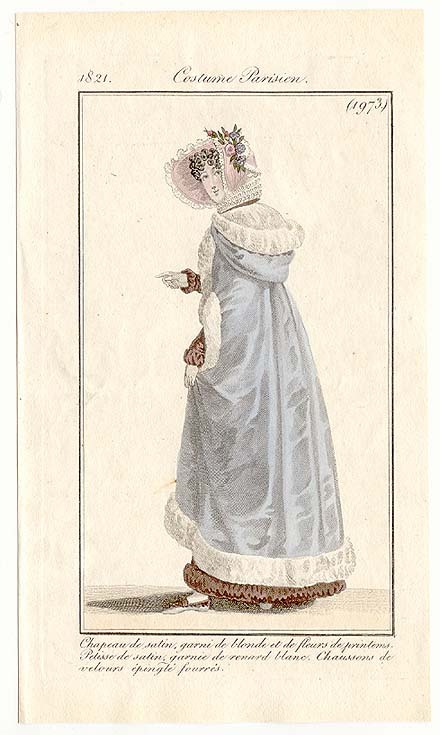Journal des Dames et des Modes, 1821.  What a gorgeous cloak!  It looks so lush and cozy!