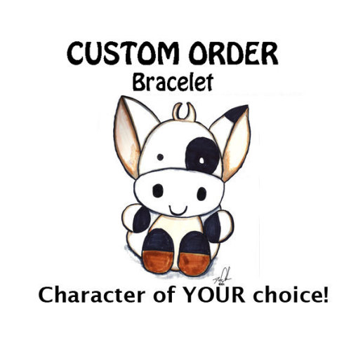 WE ARE NOW ACCEPTING CUSTOM ORDERS FOR BRACELETS!CHECK OUT THE LINK HERE FOR DETAILS :D http://www.etsy.com/listing/92679037/custom-order-bracelet-character-of-your