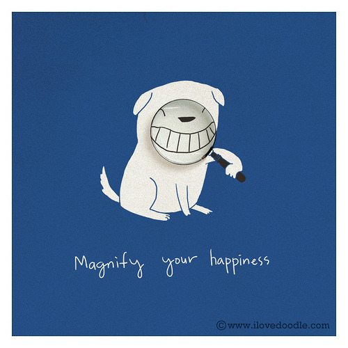Magnify your happiness (by ILoveDoodle)