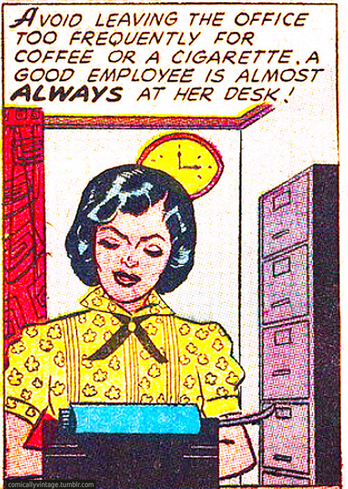 comicallyvintage:  Free, unsolicited advice for wage slaves.