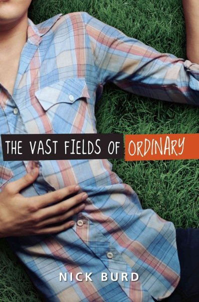 "The Vast Fields of Ordinary (2009) Nick Burd It's Dade's last summer at home. He has a crappy job at Food World, a ""boyfriend"" who won't publicly acknowledge his existence (maybe because Pablo also has a girlfriend), and parents on the verge of a divorce. College is Dade's shining beacon of possibility, a horizon to keep him from floating away. Then he meets the mysterious Alex Kincaid. Falling in real love finally lets Dade come out of the closet—and, ironically, ignites a ruthless passion in Pablo. But just when true happiness has set in, tragedy shatters the dreamy curtain of summer, and Dade will use every ounce of strength he's gained to break from his past and start fresh with the future."