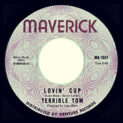 "Terrible Tom ""Lovin' Cup"" / ""We Were Made For Each Other"" Single - Maverick Records, US (1974)."