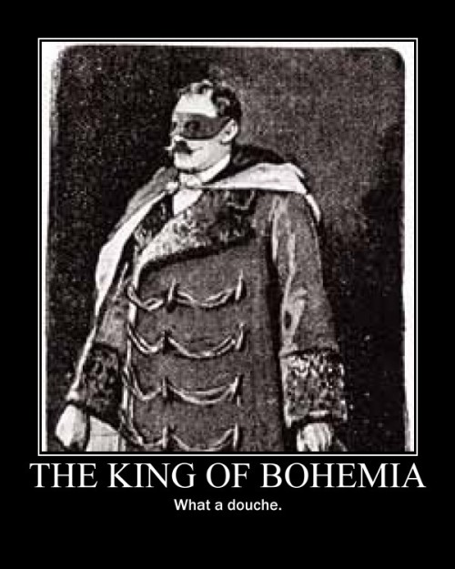 Of course, we all know who the real King of Bohemia was…