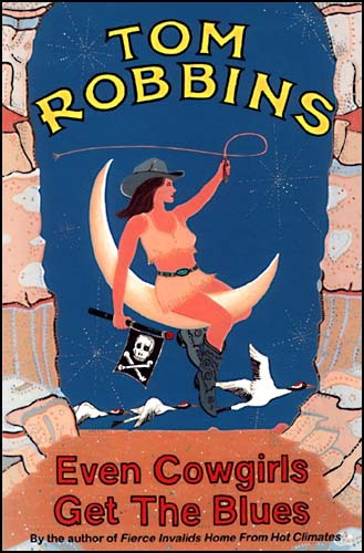 Even Cowgirls Get the Blues (1976) Tom Robbins Sissy Hankshaw is a woman born with a mutation of enormously large thumbs, though she considers it a gift.   Sissy makes the most of her thumbs by becoming a hitchhiker and she travels to New York. She becomes a model for the Countess, a male homosexual tycoon of feminine hygiene products. He introduces her to a staid Mohawk named  Julian Gitche; whom she later marries. In her later travels she encounters, among many others, a sexually open cowgirl named Bonanza Jellybean and an itinerant escapee from a Japanese internment camp happily mislabeled the Chink.