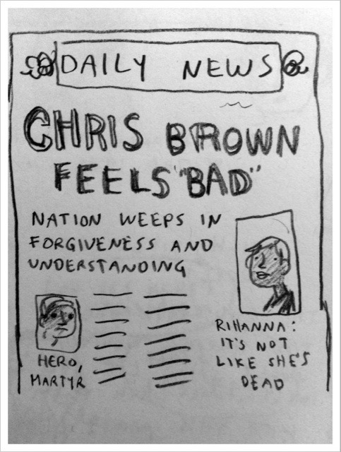 beatonna:  Chris Brown is performing at the Grammy Awards and it's a big fuss! I had to remind myself why so I went and looked up this old newspaper from 2009.