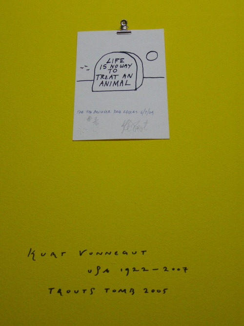 A drawing by Kurt Vonnegut dedicated to David Eggers. Photo taken this weekend just gone at the 'A Perfect Day'exhibition in Amsterdam.