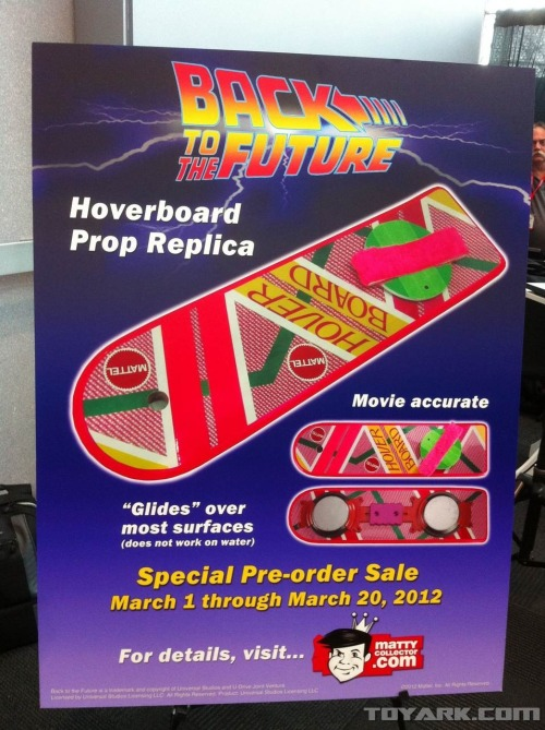 "Revealed earlier today at the 2012 Toy Fair, Mattel has announced that they will be releasing a 1:1 scale movie-accurate replica of the Hoverboard as seen in Back to the Future II (sans the hover)! The ad on display at Toy Fair claims that the board  will be ""movie accurate"" which seems pretty appropriate considering that  there's even a hole in the board where Marty ripped off the  scooter-like pole. View More"