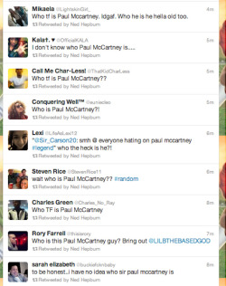 People don't know who Paul McCartney is. I'm ashamed of all humanity right now.