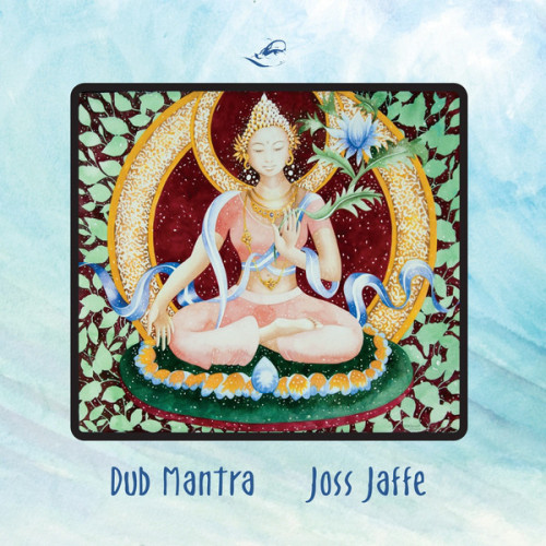 DUB MANTRA ALBUM IS NOW AVAILABLE THROUGH CD BABY!  http://www.cdbaby.com/cd/jossjaffe