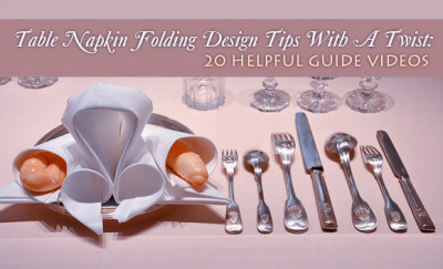 Table Napkin Folding Design Tips With A Twist: 20 Helpful Guide Videos