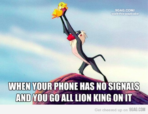 9gag:  (via 9GAG - When you don't have a signal on your phone)