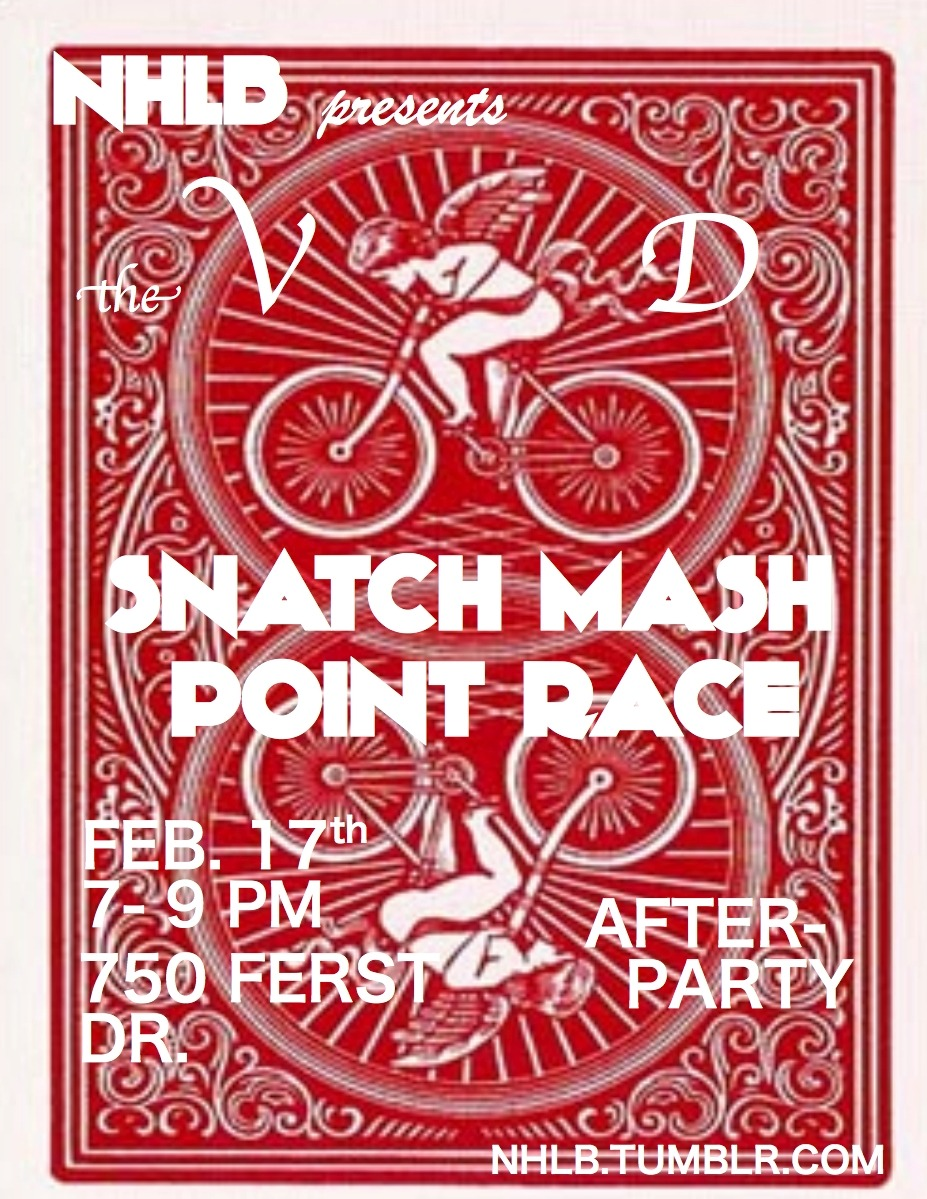 nohipsterleftbehind:  BE THERE!!! Valentine's Day/Venereal Disease Snatch Mash Points Race! 2 hours as many spots as possible. No prizes (minus free beer) no sponsors, house party after the race. Should be fun  get at it!