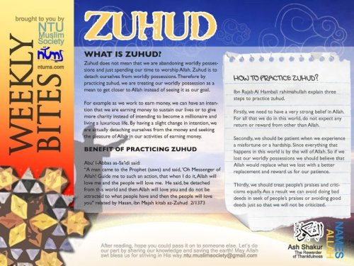 Assalamu'alaikum warahmatullah.This week's bite is about Zuhud! Zuhud is detaching ourselves from worldly possessions, and using them instead as a means to get closer to Allah swt rather than making it our goal. InsyaAllah, may we all strive to be better Muslims and practice Zuhud in our daily lives(: