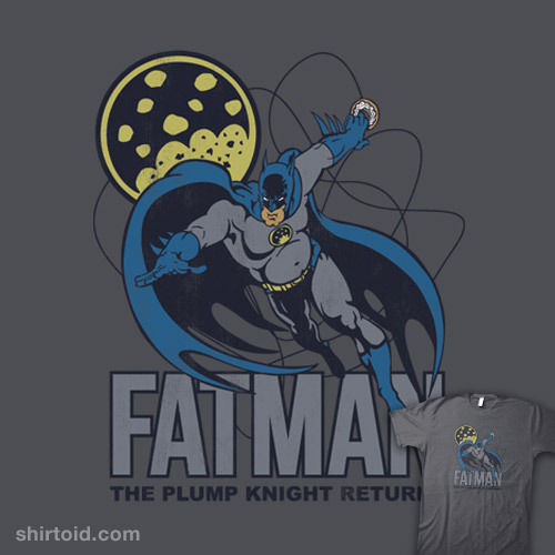 shirtoid:  Fatman by CoDdesigns is available for $10 today only (2/14) at Shirt Punch