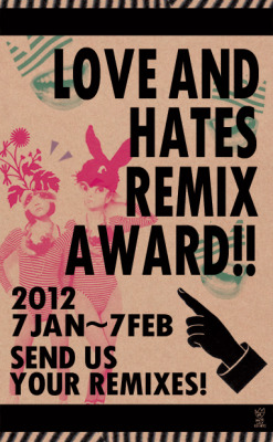 LAH REMIX AWARD the RESULTS !!! »from MOE【TOY POP AWARD】 Love And Hates - Party Trash (Glad En Mono Remix)  »from YUPPA【YUPPA AWARD】  LAH / PARTY TRASH (JAM YAM REMIX)【WIRED&CUTE AWARD】  LOVE AND HATES - Party trash (A.Y.M REMIX)  »from WHITE LILY RECORDS【EVERYBODY FUN! FUN! AWARD】   Money (Kero Kero Bonito Remix)»special prizes【NICE GUITER RIFF AWARD】   Love And Hates - Party Trash (Kitaku Remix)【SPACY LAH AWARD】  Love And Hates - Party Trash (moscow club remix)【BE MY BABY AWARD】   LOVE AND HATES - PARTY TRASH (love letter remix) 【OMAKE AWARD】LOVE AND HATES - MONEY (Tanuki BLD.'s Ponpoco Remix) big thanks to all the great remixers!!!→→→ more info HERE ←←←