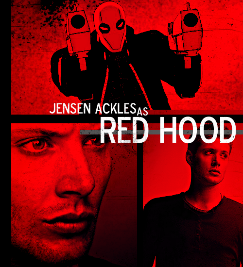 anattractivecryingman:  || DC/MARVEL COMICS DREAMCASTING ||   Jensen Ackles as Red Hood